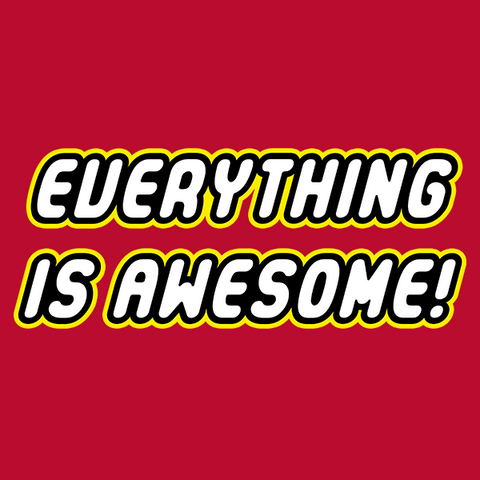 Everything is Awesome T-Shirt