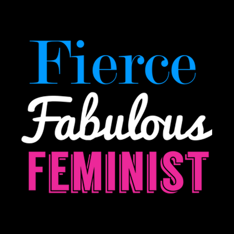 Fierce Fabulous Feminist T-Shirt