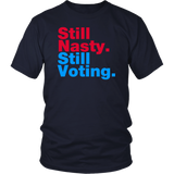 Still Nasty Still Voting T-Shirt