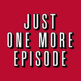 Just One More Episode T-Shirt