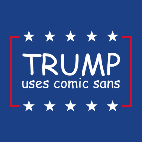 Trump Uses Comic Sans T-Shirt