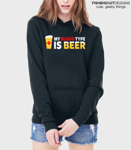 My Blood Type is Beer Hoodie