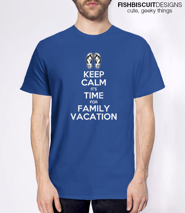 Keep Calm Family Vacation T Shirt