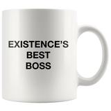 Existence's Best Boss White Mug