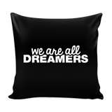 We Are All Dreamers Pillow Cover