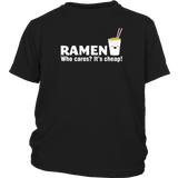 Ramen is Cheap T-Shirt