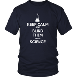 Keep Calm and Blind Them with Science T-Shirt