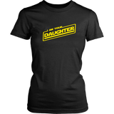 I Am Your Daughter T-Shirt