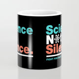 Science Not Silence Mug