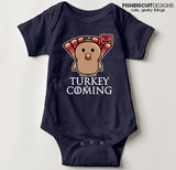 Cute Turkey is Coming Onesie