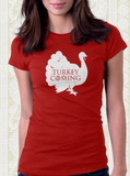 Turkey is Coming T-Shirt