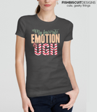 My Favorite Emotion is Ugh T-Shirt