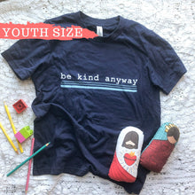 Load image into Gallery viewer, Be Kind Anyway, Mother Teresa Inspired Youth Short Sleeve T-Shirt