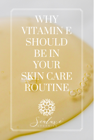 why vitamin e is in your skincare products