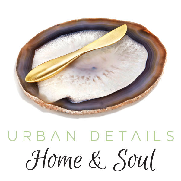 Urban Details for Home & Soul