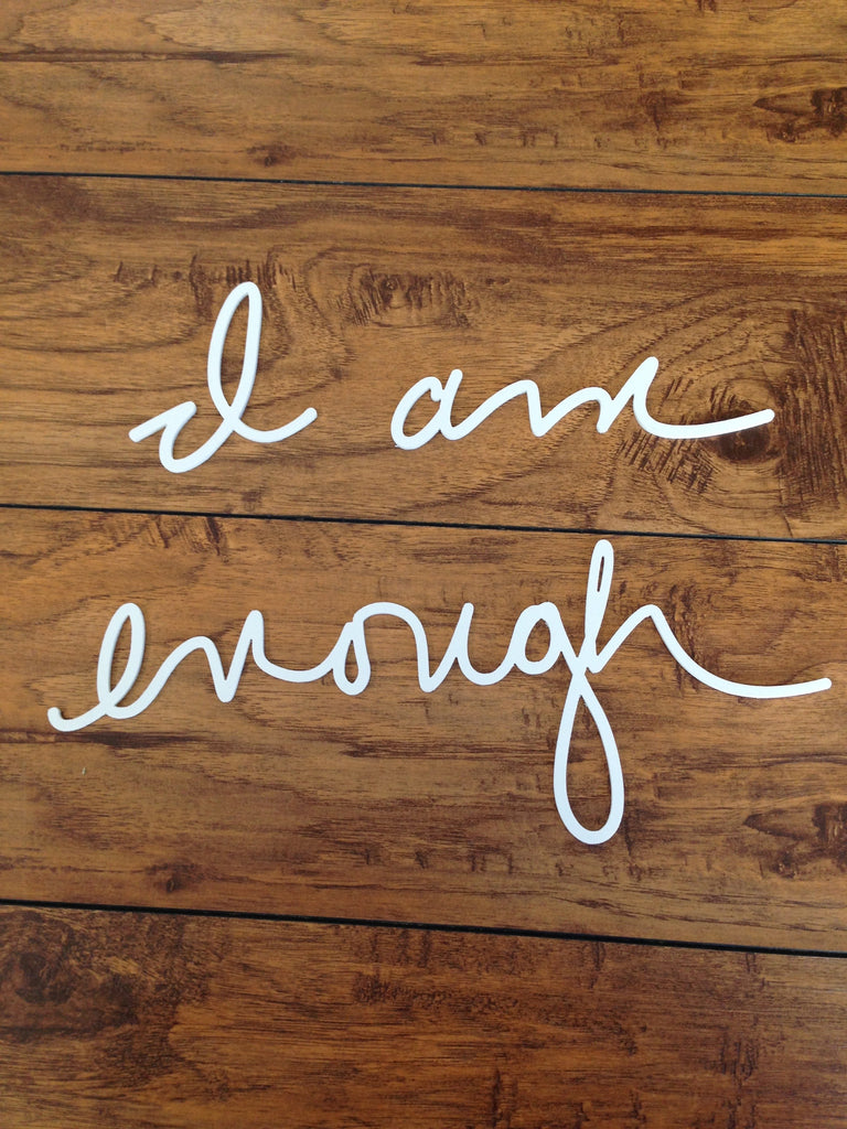 Affirmation - I am enough