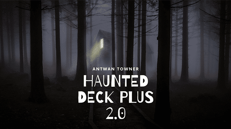 Haunted Deck Plus 2.0 by Antwan Towner