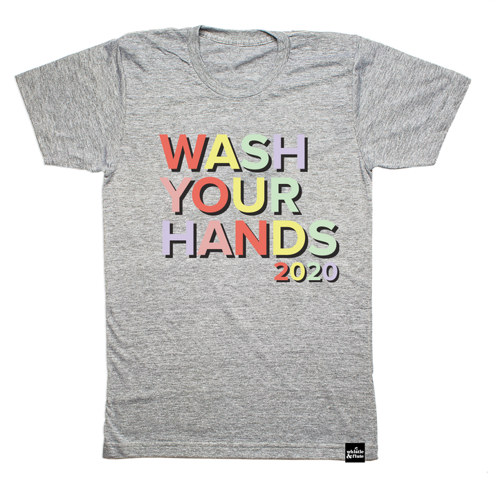 LIMITED TIME ONLY! Wash Your Hands T-shirt Adult Unisex