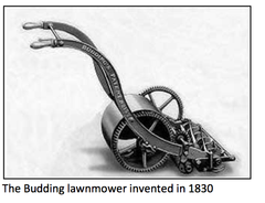 The Budding lawnmower invented in 1830