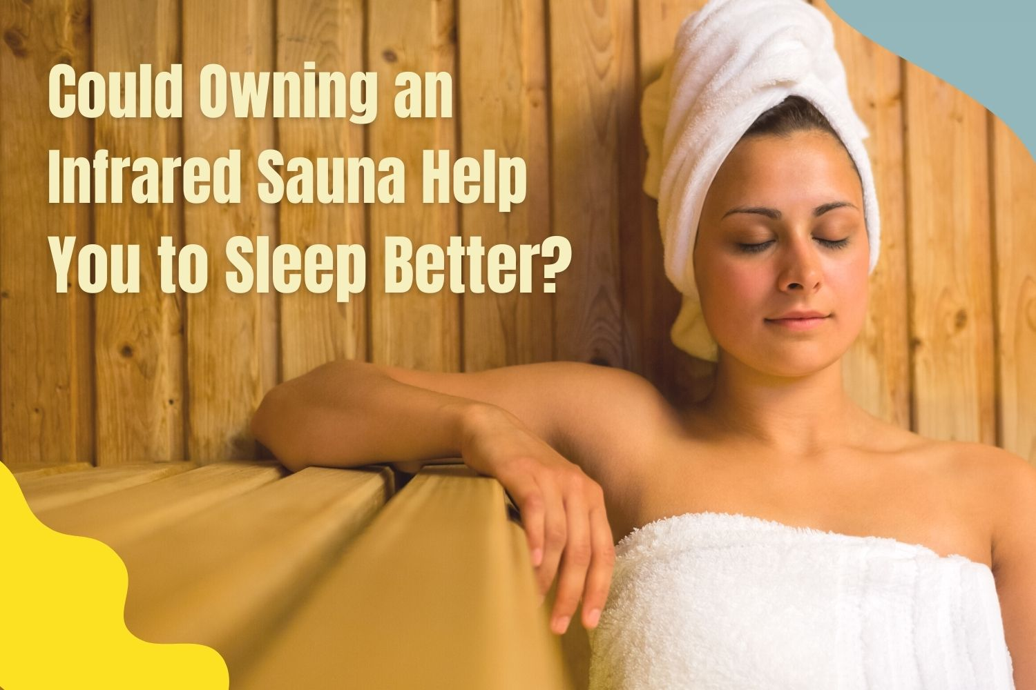 Does Owning a Sauna help you to sleep better?