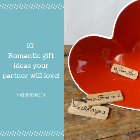 10 Romantic gift ideas your partner will love!