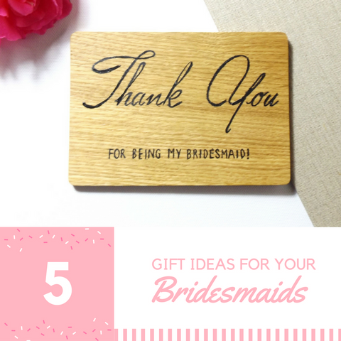 5 Gift Ideas for Your Bridesmaids I Make Memento