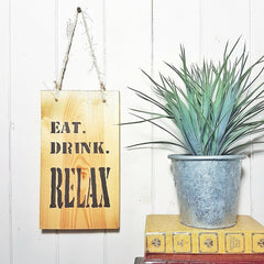 Eat Drink Relax wooden sign