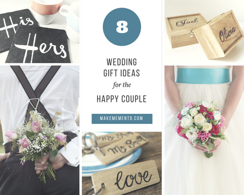 8 Wedding Gift Ideas for the Happy Couple I Blog I Make Memento