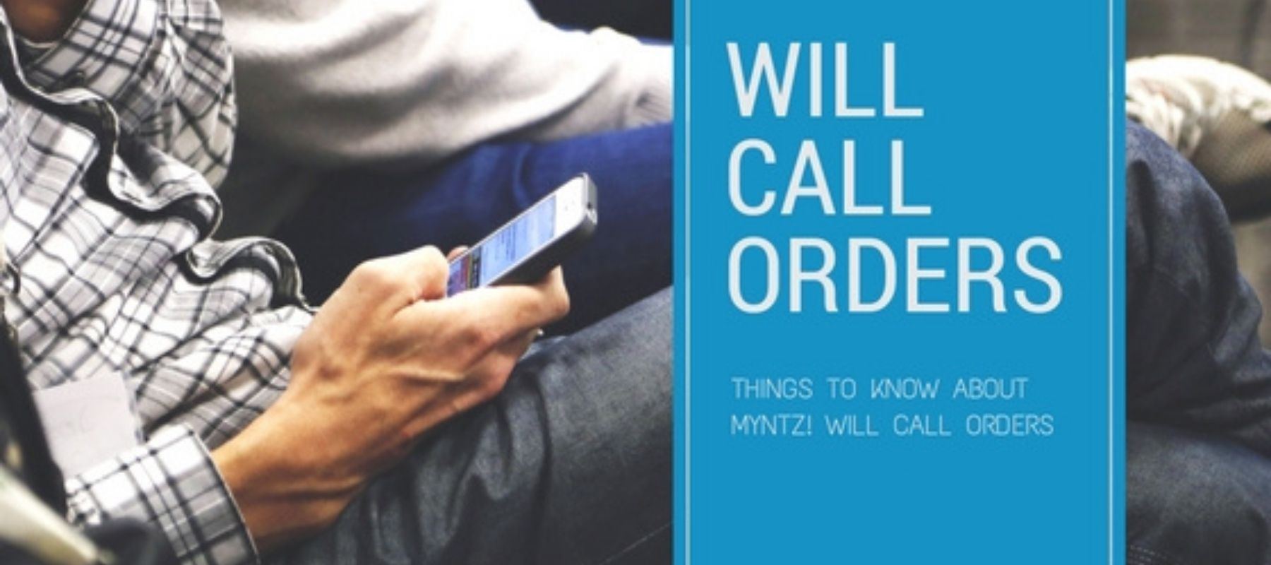 Man checking phone for Myntz! Will-Call orders