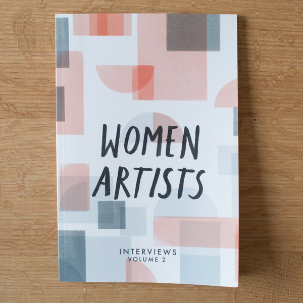 WOMEN ARTISTS: INTERVIEWS VOLUME 2