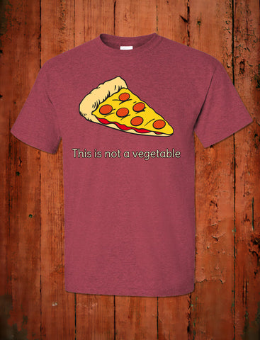 Pizza - This is not a vegetable T-shirt