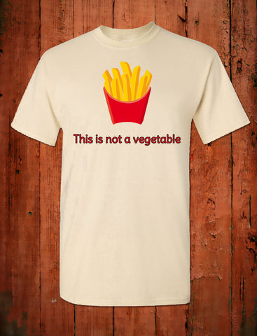 French Fries - This is not a vegetable T-shirt