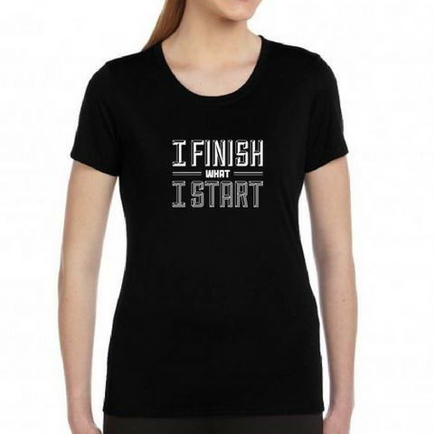 "Dig Deep T-Shirt featuring ""I Finish What I Start"""
