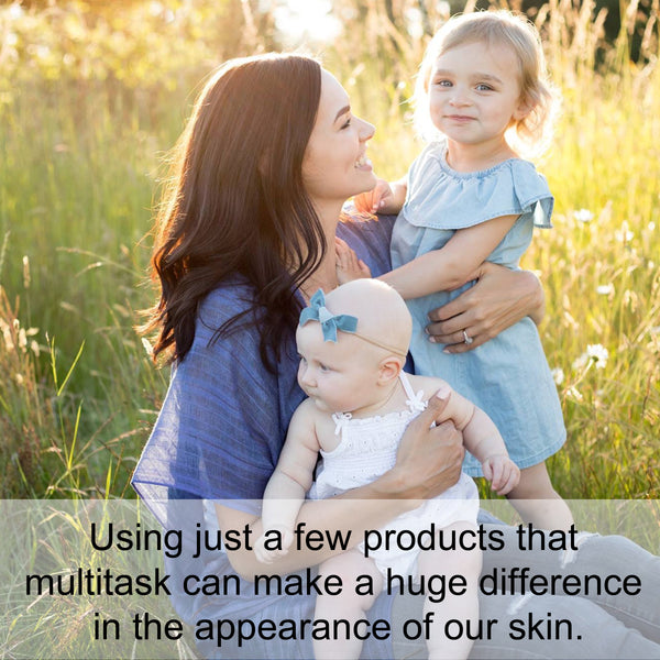 Using just a few products that multitask can make a huge difference in the appearance of our skin.