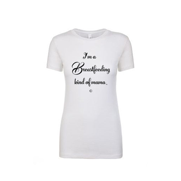 """I'm a Breastfeeding kind of mama®"" T-shirt in White"