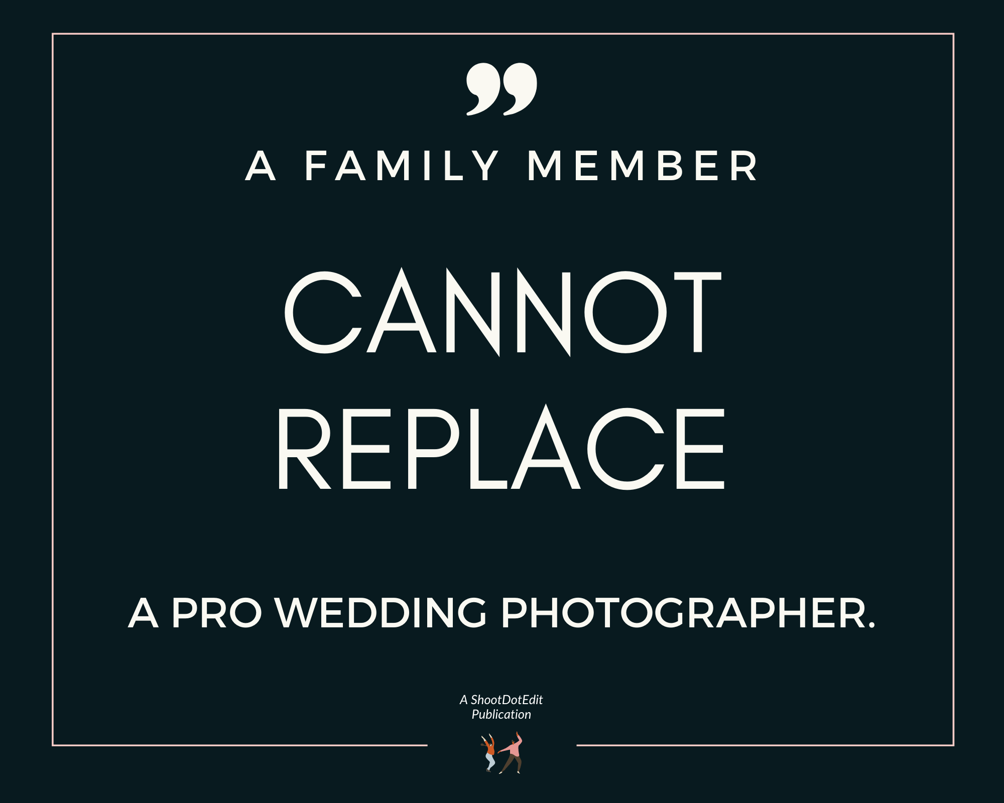 Graphic displaying - A family member cannot replace a pro wedding photographer