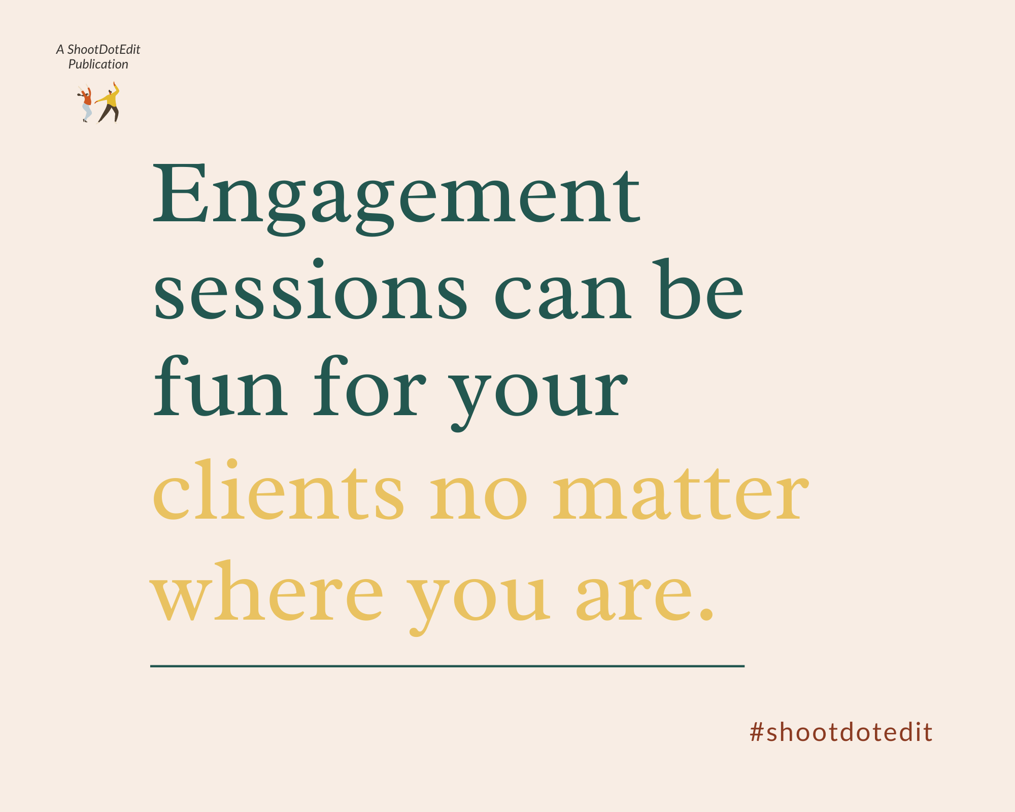 Infographic stating engagement sessions can be fun for your clients no matter where you are