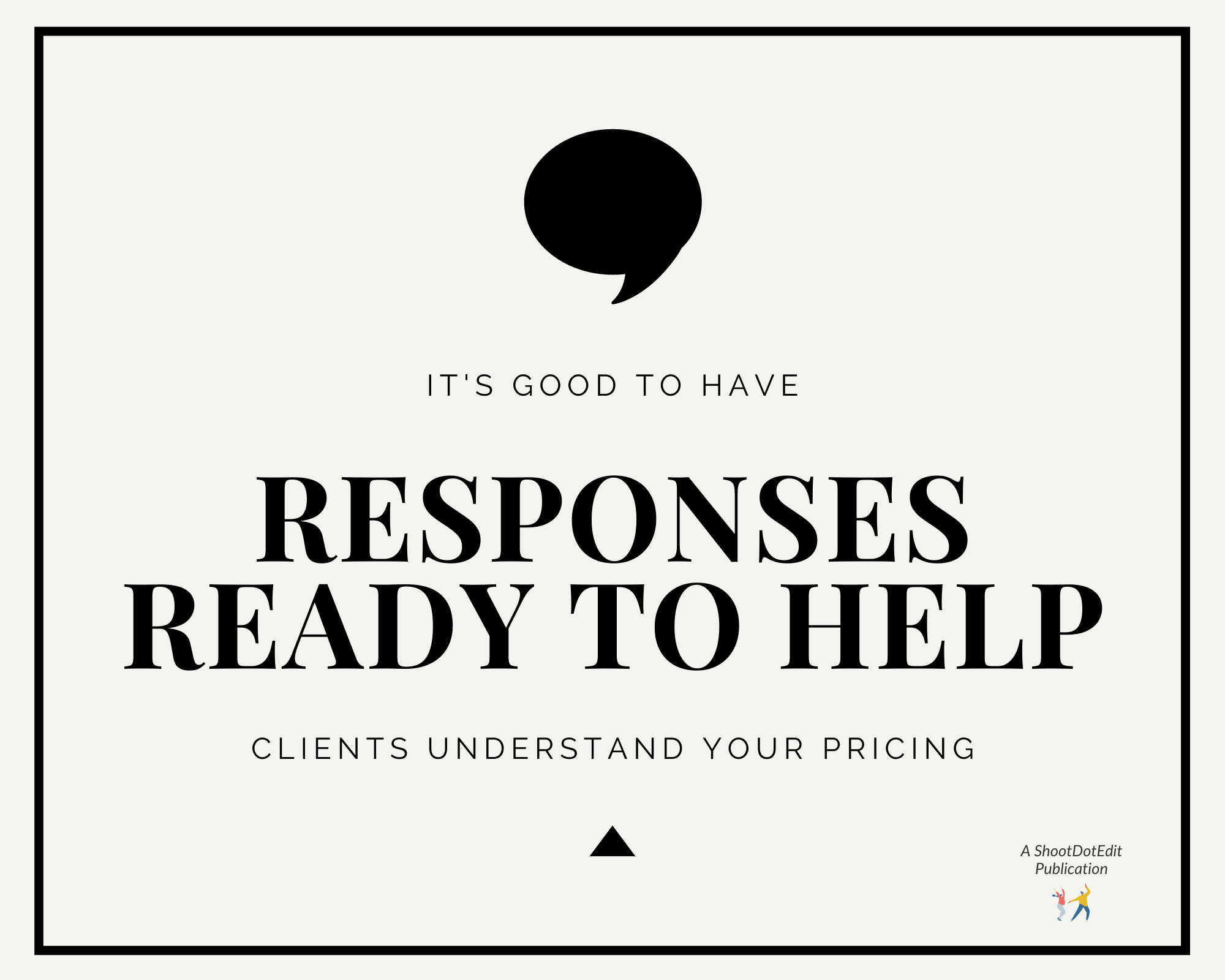 Infographic stating it is good to have responses ready to help clients understand your pricing