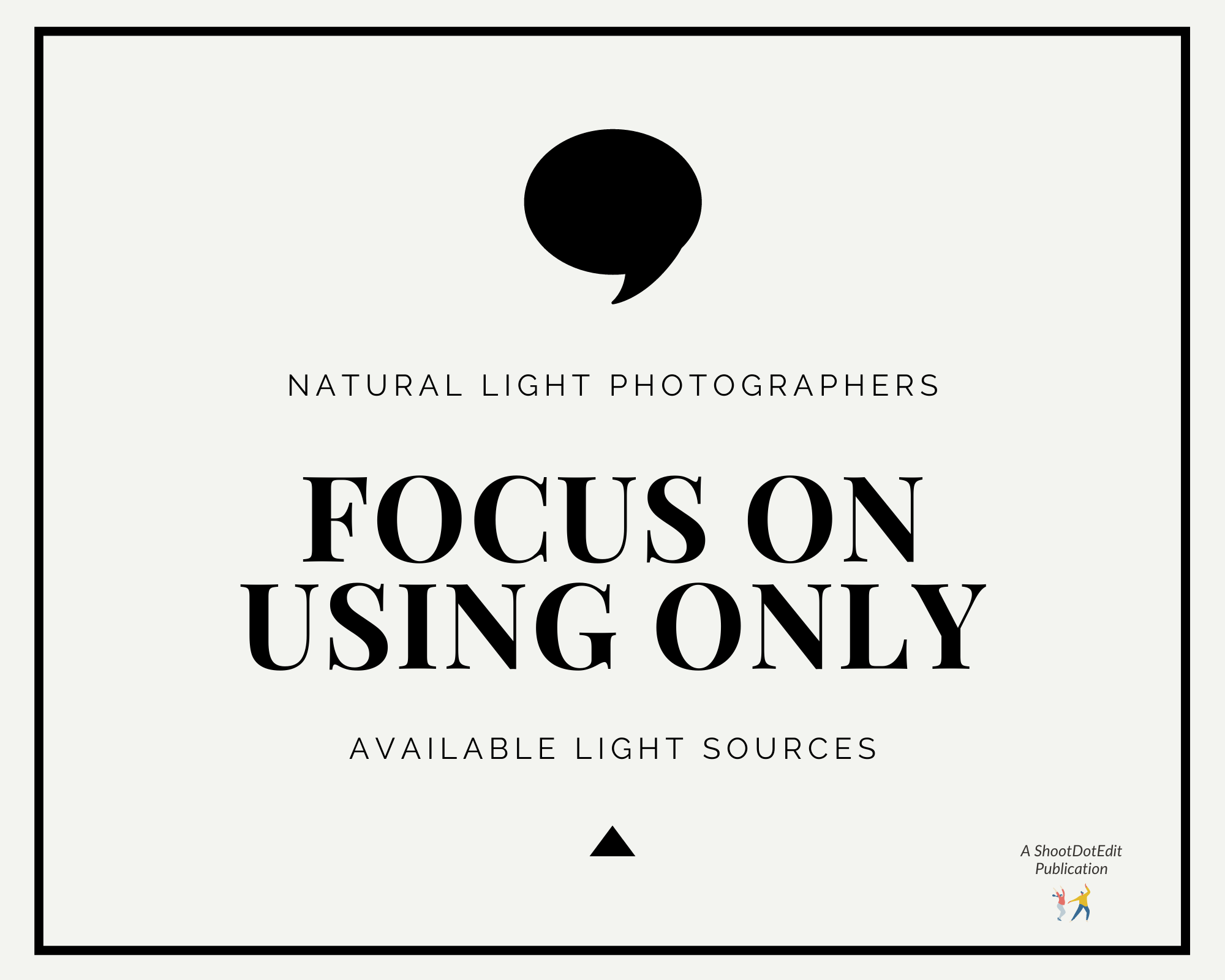 Infographic stating natural light photographers focus on using only available light sources