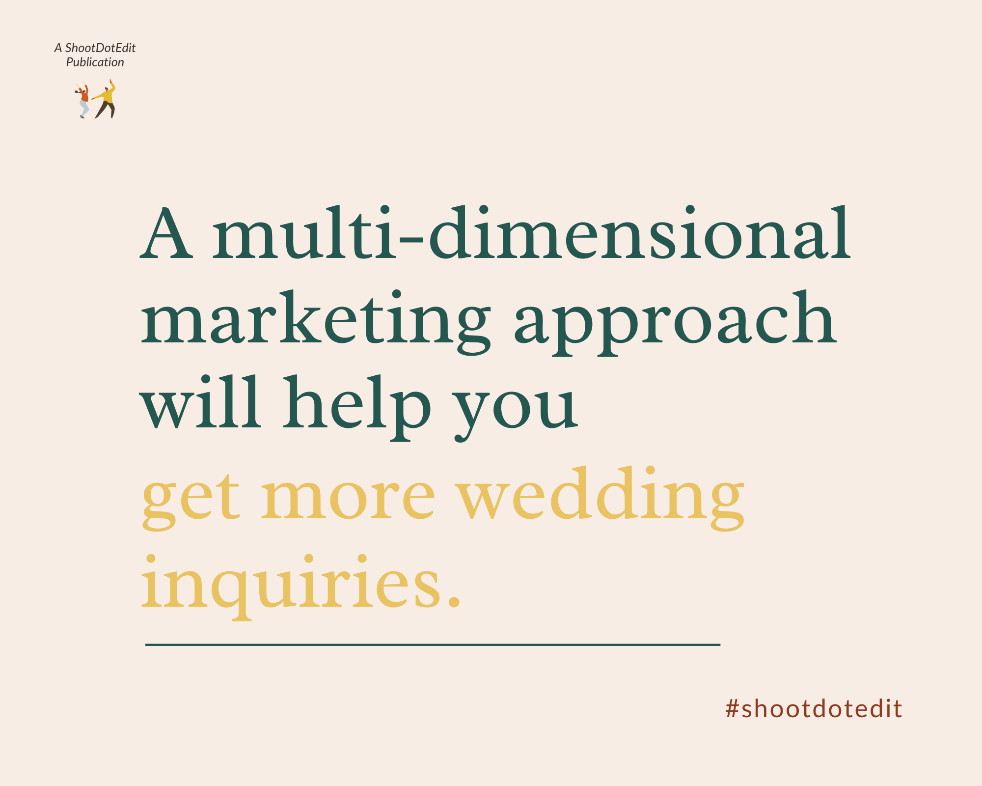Infographic stating a multi-dimensional marketing approach will help you get more wedding inquiries