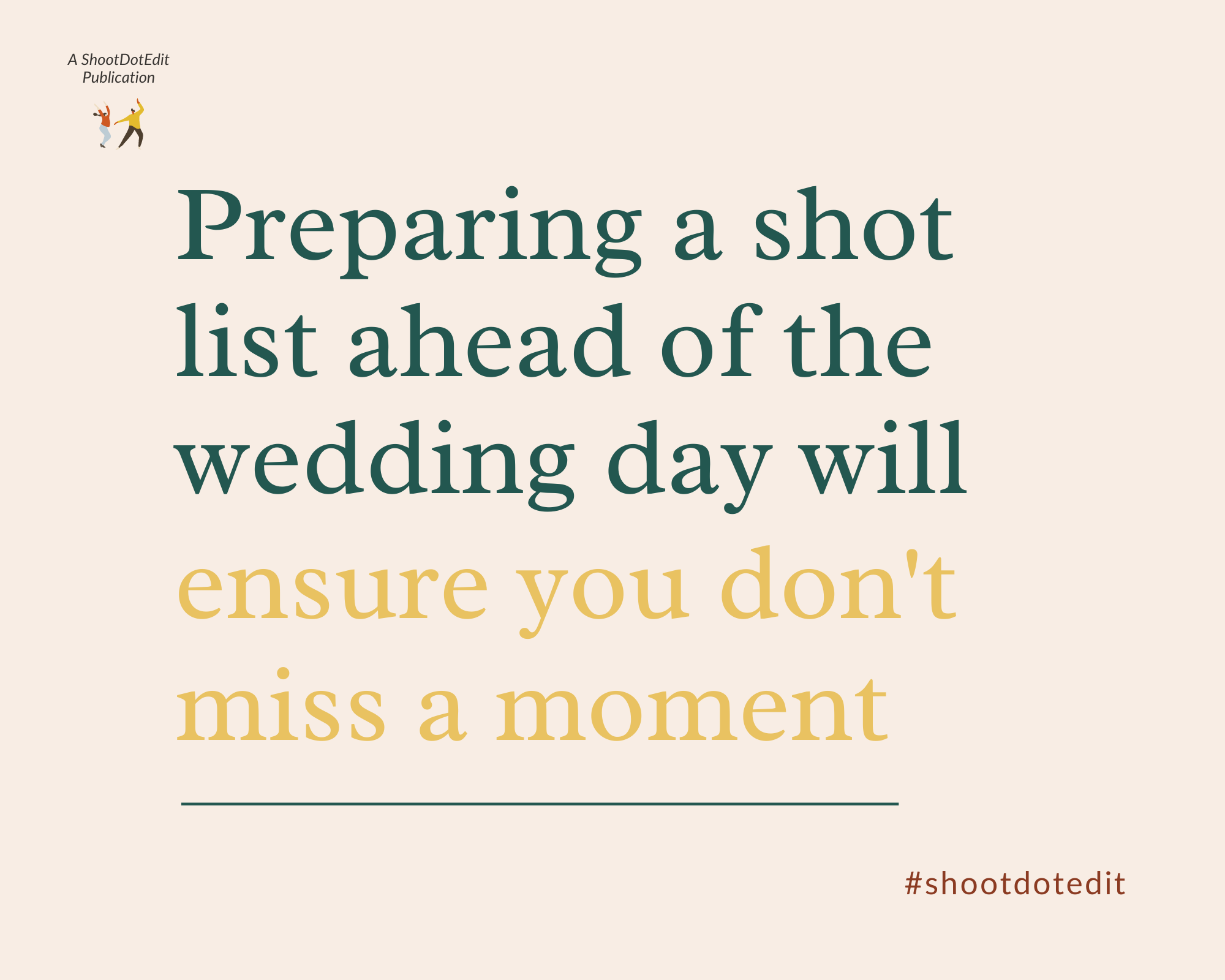 Infographic stating preparing a shot list ahead of the wedding day will ensure you do not miss a moment