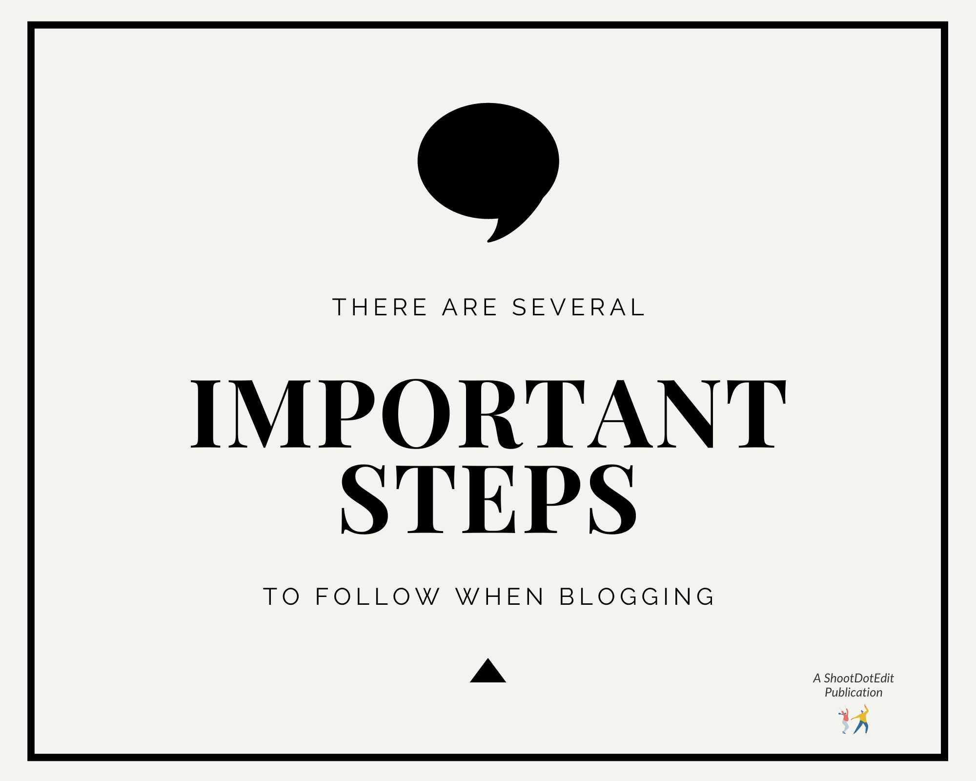 Infographic stating there are several important steps to follow when blogging