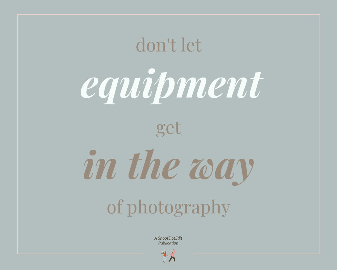 Infographic stating do not let equipment get in the way of photography and managing your wedding photography business