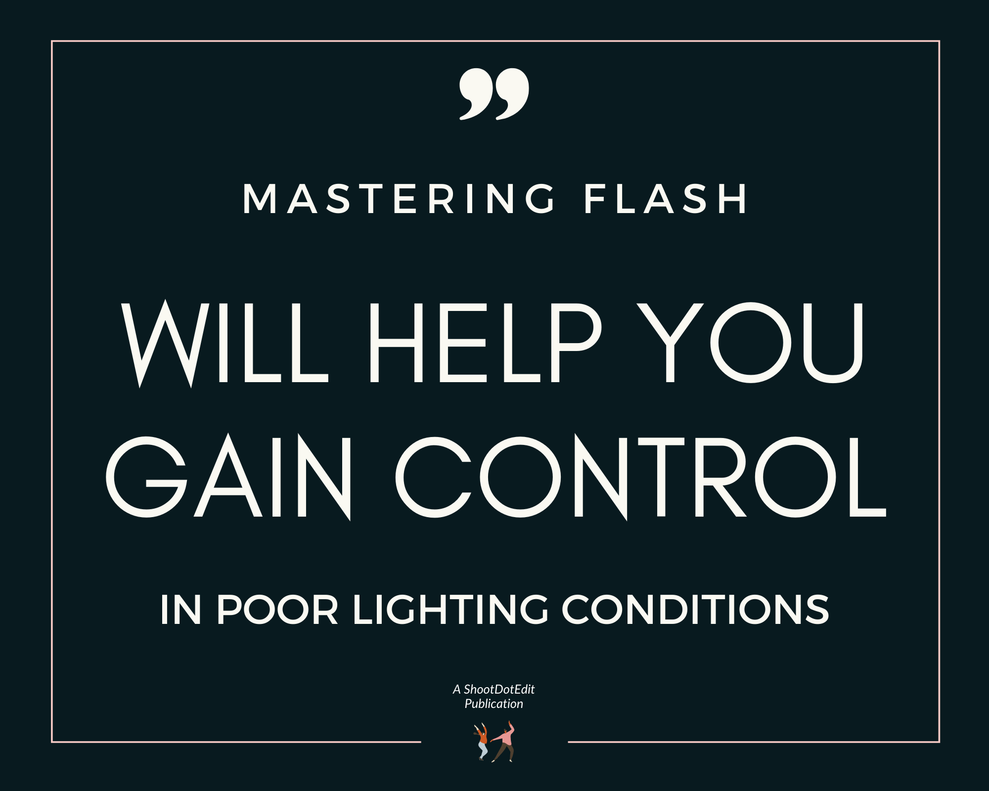 Infographic stating mastering flash will help you gain control in poor lighting conditions
