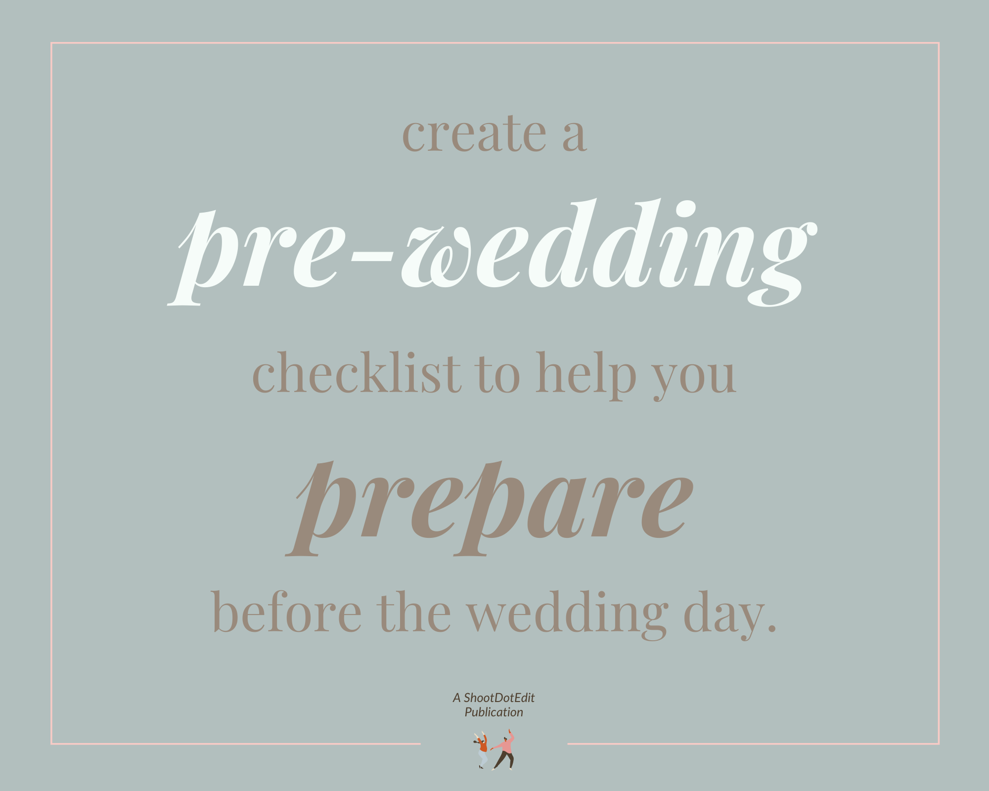 Infographic stating create a prewedding checklist to help you prepare before the wedding day