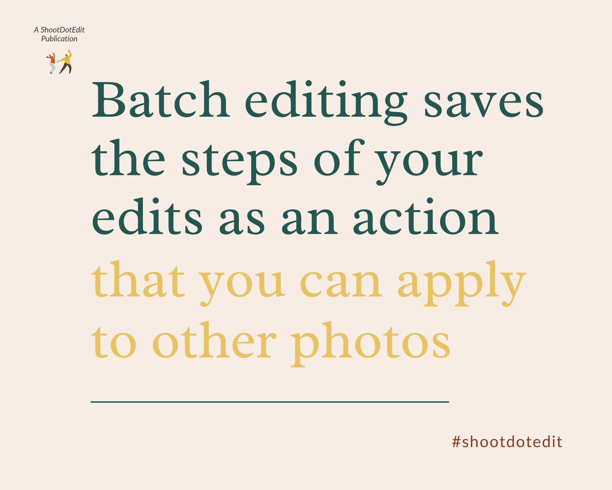 Infographic stating batch editing in Photoshop saves the steps of your edits as an action that you can apply to other photos