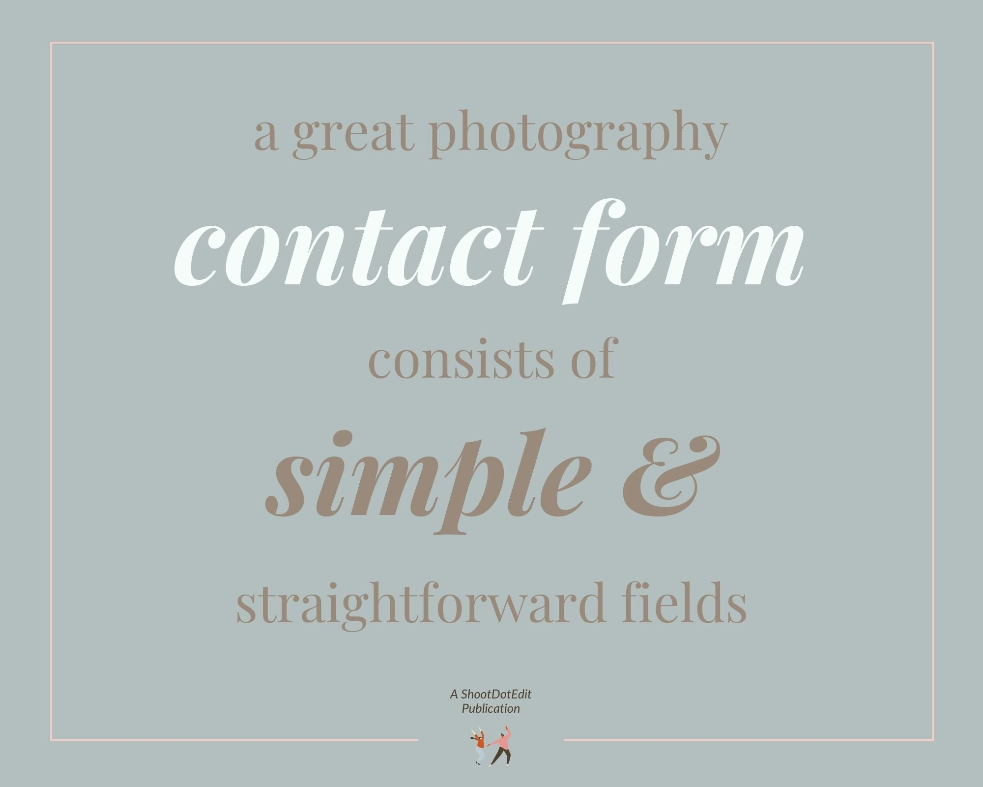 Infographic stating a great photography contact form consists of simple and straightforward fields