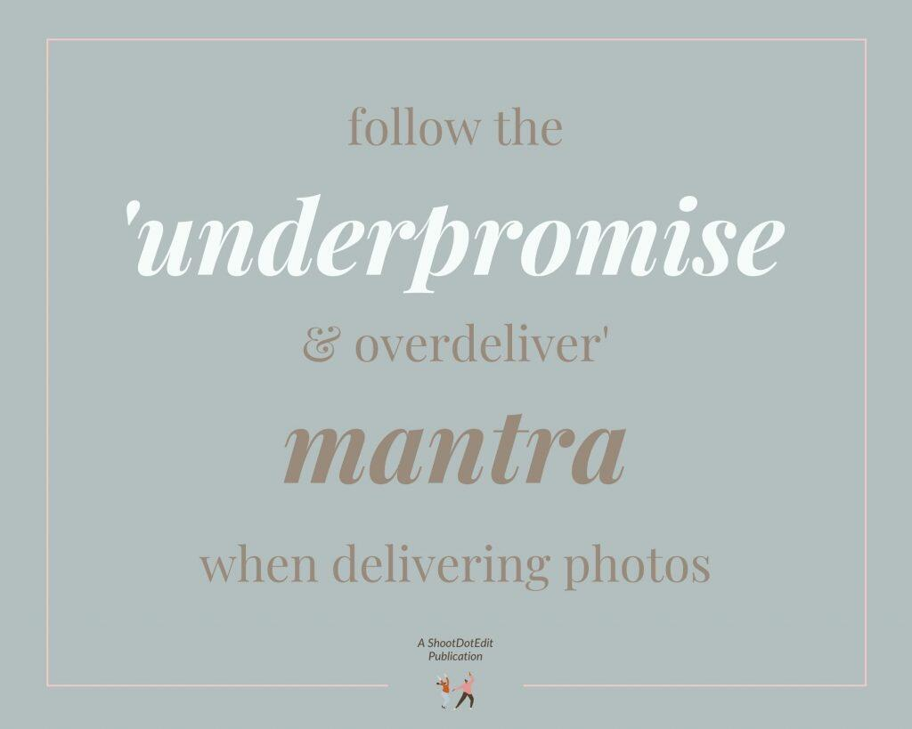 Infographic stating follow the underpromise and overdeliver mantra when delivering photos