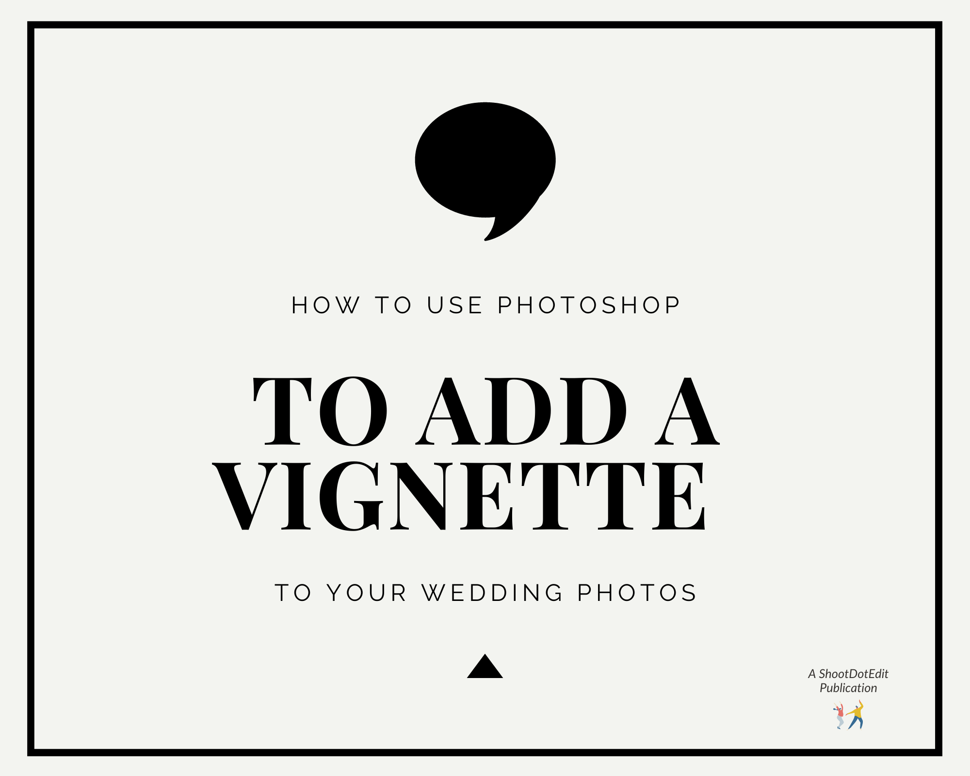 Infographic stating how to use photoshop to add a vignette to your wedding photos