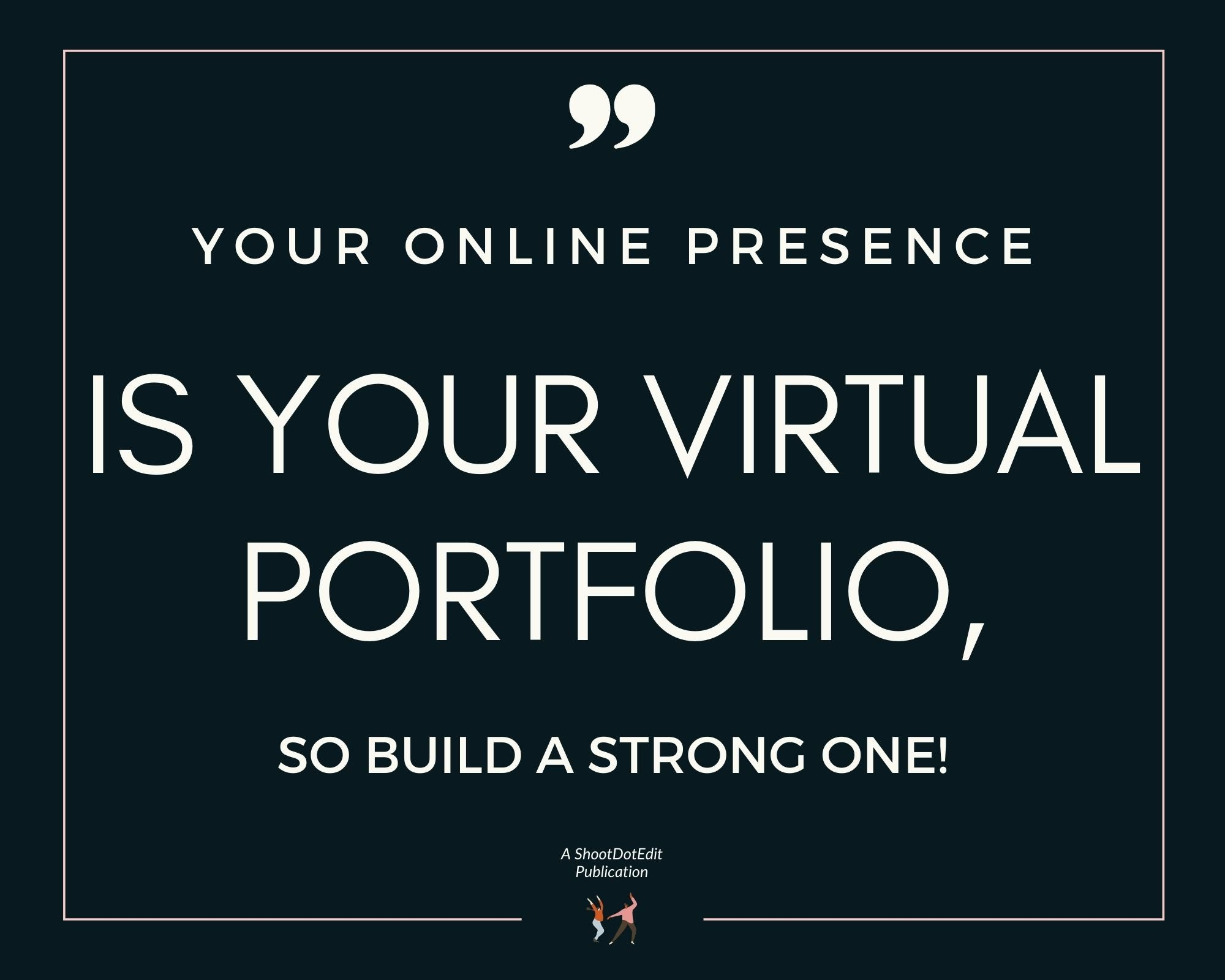 Infographic stating your online presence is your virtual portfolio so build a strong one